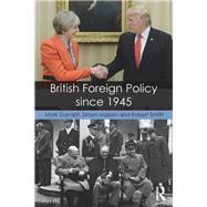 British Foreign Policy since 1945 by Garnett; Mark, 9781138821279