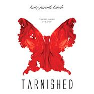 Tarnished by Birch, Kate Jarvik, 9781633751279