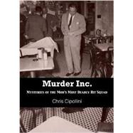 Murder Inc.: Mysteries of the Mob's Most Deadly Hit Squad by Cippolini, Chris, 9781939521279
