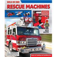 Build My Own Rescue Machines Construct 3 Amazing Machines! by Froeb, Lori C, 9780794431280