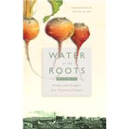 Water at the Roots by Britts, Philip; Harries, Jennifer; Kline, David, 9780874861280