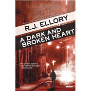 A Dark and Broken Heart by Ellory, R. J., 9781468311280