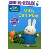 Miffy Can Play! by Cregg, R. J., 9781534401280