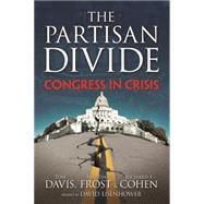 The Partisan Divide: Congress in Crisis by Davis, Tom; Frost, Martin; Cohen, Richard; Eisenhower, David, 9781619331280