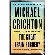 The Great Train Robbery by CRICHTON, MICHAEL, 9780804171281