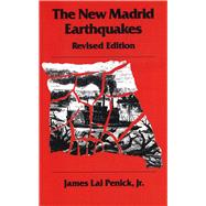 The New Madrid Earthquakes by Penick, James Lal, 9780826261281