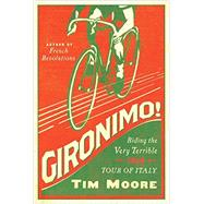 Gironimo! by Moore, Tim, 9781681771281