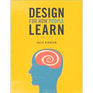 Design for How People Learn by Dirksen, Julie, 9780134211282