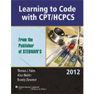 Learning to Code with CPT/HCPCS 2012 by Falen, Thomas J.; Noblin, Alice; Ziesemer, Brandy, 9780781781282