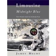 Limousine, Midnight Blue: Fifty Frames from the Zapruder Film by HECHT JAMEY, 9781597091282