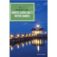 Explorer's Guide North Carolina's Outer Banks by Wright, Renee, 9781682681282
