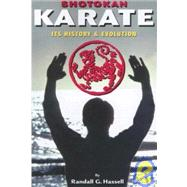 Shotokan Karate : Its History and Evolution by Hassel, Randall G., 9781933901282