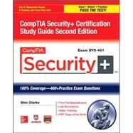 CompTIA Security+ Certification Study Guide, Second Edition (Exam SY0-401) by Clarke, Glen E., 9780071841283