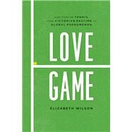 Love Game by Wilson, Elizabeth, 9780226371283