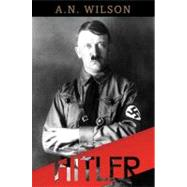 Hitler : A Short Biography by Wilson, A. N., 9780465031283
