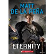 Eternity (Infinity Ring, Book 8) by de la Peña, Matt, 9780545901284