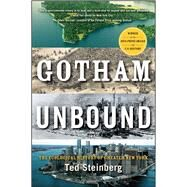 Gotham Unbound: The Ecological History of Greater New York by Steinberg, Ted, 9781476741284