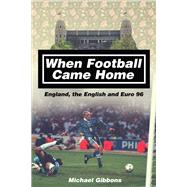 When Football Came Home by Gibbons, Michael, 9781785311284