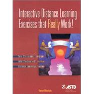 Interactive Distance Learning Exercises That Really Work! Turn Classroom Exercises into Effective and Enjoyable Distance Learning Activities by Mantyla, Karen, 9781562861285