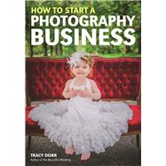 How to Start a Photography Business by Dorr, Tracy, 9781682031285