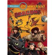 Find What's Wacky: Dragons by Behling, Steve; Press, DreamWorks, 9781941341285