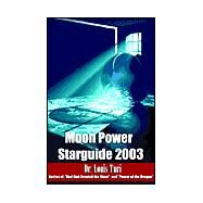 Moon Power Starguide 2003 by Turi, Louis, Dr; Turi, Louis, 9780966731286