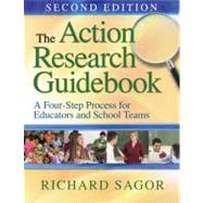 The Action Research Guidebook; A Four-Stage Process for Educators and School Teams by Richard Sagor, 9781412981286