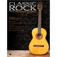 Classic Rock for Classical Guitar by Hal Leonard Publishing Corporation; Hill, John (CRT), 9781458451286