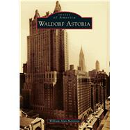 Waldorf Astoria by Morrison, William Alan, 9781467121286