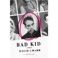 Bad Kid by Crabb, David, 9780062371287