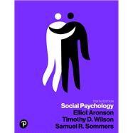 SOCIAL PSYCHOLOGY by Aronson, Elliot; Wilson, Timothy D.; Akert, Robin M.; Sommers, Samuel R., 9780134641287