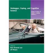 Heidegger, Coping, and Cognitive Science Vol. 2 by Mark Wrathall and Jeff Malpas (Eds.), 9780262731287