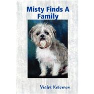 Misty Finds a Family by Kelemen, Violet, 9780615191287