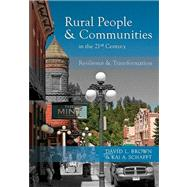 Rural People and Communities in the 21st Century : Resilience and Transformation by Brown, David L.; Schafft, Kai A., 9780745641287