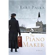The Piano Maker by Palka, Kurt, 9780771071287