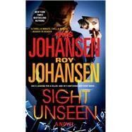 Sight Unseen by Johansen, Iris; Johansen, Roy, 9781250061287