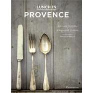 Lunch in Provence by CHARIAL, JEAN-ANDREMCKENNA, RACHAEL, 9782080201287