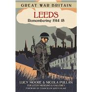 Great War Britain Leeds by Moore, Lucy; Pullan, Nicola, 9780750961288