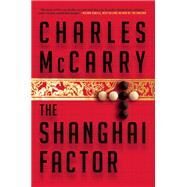 The Shanghai Factor by McCarry, Charles, 9780802121288