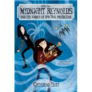 Midnight Reynolds and the Agency of Spectral Protection by Holt, Catherine, 9780807551288