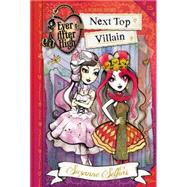 Ever After High: Next Top Villain by Selfors, Suzanne, 9780316401289