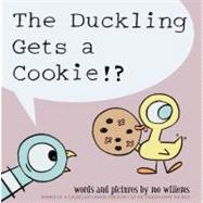 The Duckling Gets a Cookie!? by Willems, Mo; Willems, Mo, 9781423151289