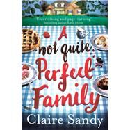 A Not Quite Perfect Family by Sandy, Claire, 9781509831289