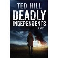 Deadly Independents by Hill, Ted, 9781682611289