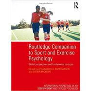 Routledge Companion to Sport and Exercise Psychology: Global Perspectives and Fundamental Concepts by Papioannou; Athanasios, 9781848721289