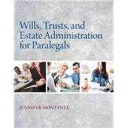 Wills, Trusts, and Estate Administration by Montante, Jennifer, 9780132151290
