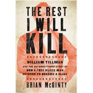 The Rest I Will Kill by McGinty, Brian, 9781631491290