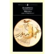 Medea and Other Plays by Unknown, 9780140441291