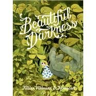 Beautiful Darkness by Vehlmann, Fabien; Kerascoët; Dascher, Helge, 9781770461291