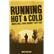 Running Hot & Cold by Richards, Doug, 9781785311291